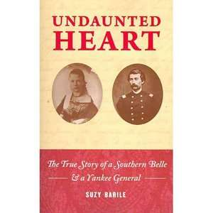 Undaunted Heart The True Love Story of a Southern Belle