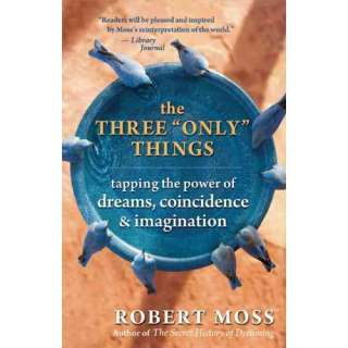 Dreams, Coincidence & Imagination, Moss, Robert Health, Mind & Body