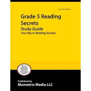 Grade 5 Reading Secrets Study Guide: Your Key to Reading