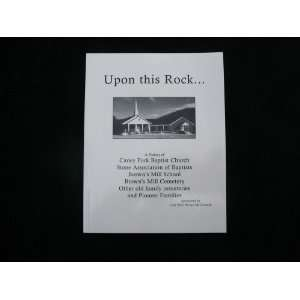 Upon this Rock, A History of Caney Fork Baptist Church (Upon This Rock