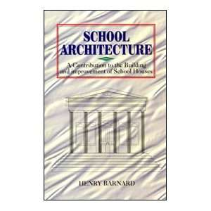 School Architecture (In 2 Volumes) Henry Barnard Books