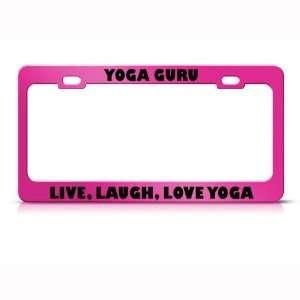 Yoga Guru Live Laugh Love Yoga Career Profession license plate frame