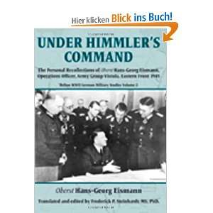 Under Himmlers Command The Personal Recollections of Oberst Hans