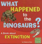What Happened to the Dinosaurs?: A Book about Extinction