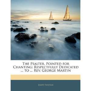 for Chanting Respectfully Dedicated  to  Rev. George Martin