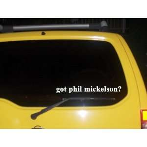 got phil mickelson? Funny decal sticker Brand New