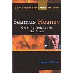Seamus Heaney Creating Irelands of the Mind (Contemporary