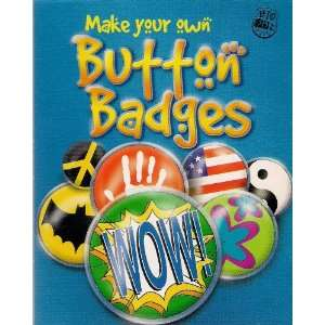 Make Your Own Button Badges WOW (Big Fun Kits) Toys