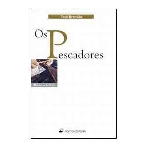 Os Pescadores (Mundo das Letras) (9789720042064): Raul