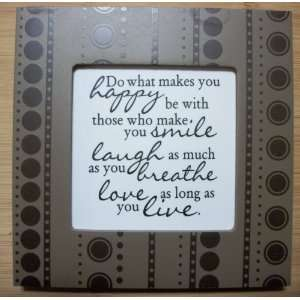 Kindred Hearts (6x6) Quote / Picture Frame: Do what makes