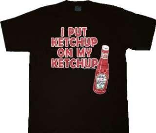 Heinz I Put Ketchup on My Ketchup Black T Shirt Tee
