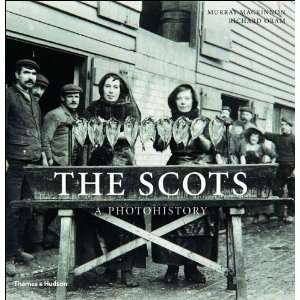 The Scots A Photohistory [Hardcover] Murray MacKinnon Books