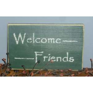 WELCOME FRIENDS Rustic Shabby Country Chic Primitive