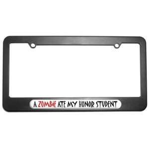 A Zombie Ate My Honor Student License Plate Tag Frame