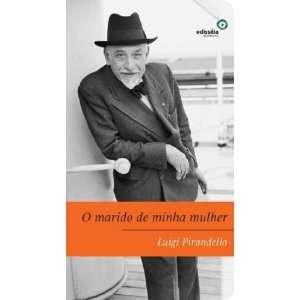 Marido de Minha Mulher   Novelle Per Un Ano (Em Portugues