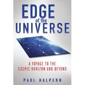 Edge of the Universe A Voyage to the Cosmic Horizon and