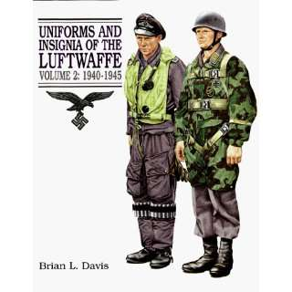 Uniforms and Insignia of the Luftwaffe 1940 1945 (Uniforms & Insignia