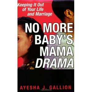 No More Babys Mama Drama [Paperback]: Ayesha Gallion