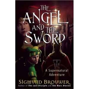 The Angel and the Sword: A Supernatural Adventure (The Guardian Angel