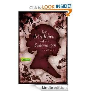 Das Mädchen mit den Seidenraupen (German Edition): Uschi Flacke