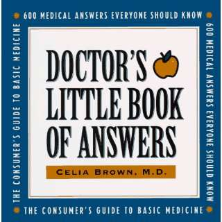 Doctors Little Book of Answers: 600 Medical Answers Everyone Should