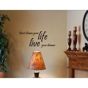 DONT DREAM YOUR LIFE LIVE YOUR DREAMS Vinyl wall art Inspirational
