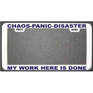 FUNNY HUMOR GIFT CHAOS PANIC DISASTER BL LICENSE PLATE