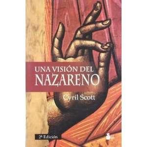 Una Vision del Nazareno (Spanish Edition) (9788478083657