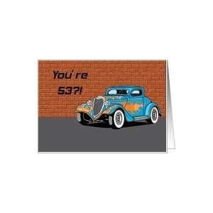 Hot Rod An Antique 53rd Birthday Card Card