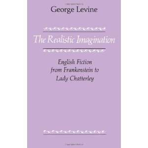 from Frankenstein to Lady Chatterly [Paperback]: George Levine: Books