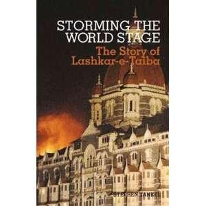 Storming the World Stage: The Story of Lashkar e Taiba