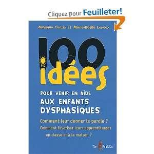 100 idées pour venir en aide aux enfants dysphasiques: .fr