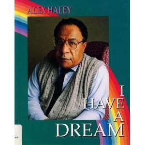 Alex Haley : I Have a Dream: Sylvia B. Williams: Books
