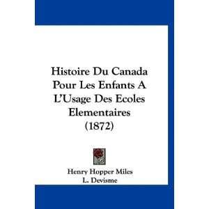 Histoire Du Canada Pour Les Enfants A LUsage Des Ecoles Elementaires