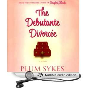 Divorcee (Audible Audio Edition) Plum Sykes, Sonya Walger Books