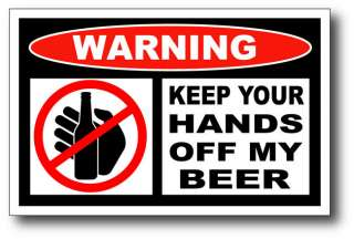 Hands Off My Beer Funny Sticker Decal Tool Box Warning